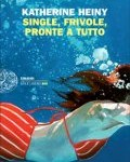 Single, frivole, pronte a tutto.