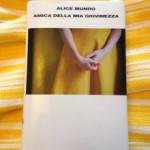 """Ancora Alice Munro, con """"Amica della mia giovinezza"""""""