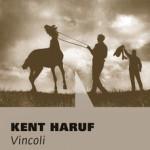 Vincoli, l'ultimo appassionante libro di Kent Haruf